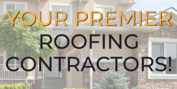 Your Premier Roofing Contractors!